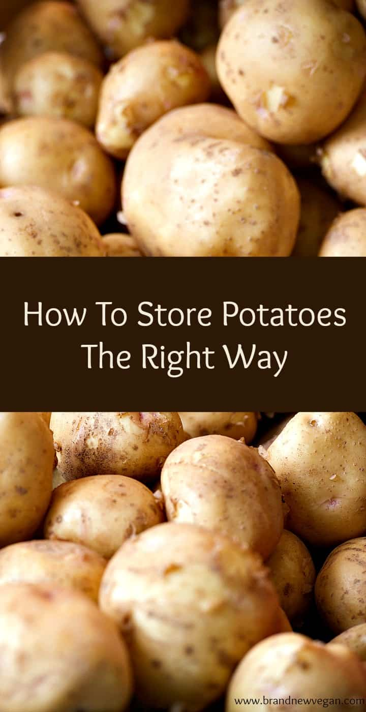 How To Store Potatoes The Right Way Brand New Vegan