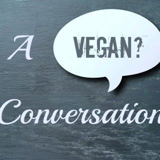 a vegan conversation