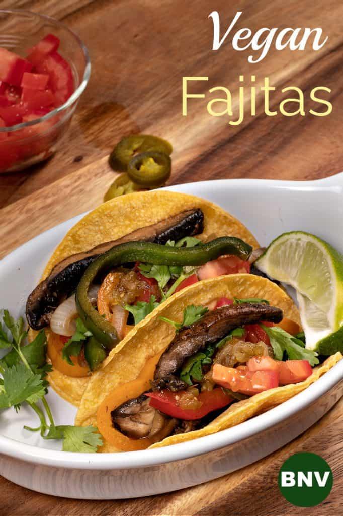 Vegan Portobello and Poblano Fajitas